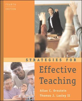 Strategies for Effective Teaching - Ornstein, Allan C, Professor, and Lasley, Thomas J, II, and Ornstein Allan