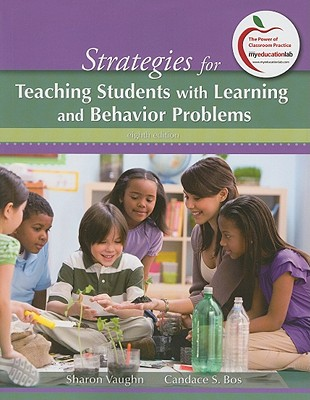 Strategies for Teaching Students with Learning and Behavior Problems - Vaughn, Sharon, and Bos, Candace S.