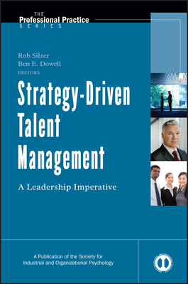 Strategy-Driven Talent Management: A Leadership Imperative - Silzer, Rob (Editor), and Dowell, Ben E (Editor)