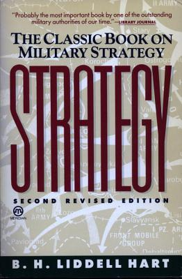 Strategy: Second Revised Edition - Liddell Hart, Basil Henry, Sir, and Liddell, Hart B H