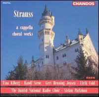 Strauss: A Capella Choral Works - Christian Lisdorf (treble); Eva Bruun Hansen (soprano); Gert Henning-Jensen (tenor); Hjørdis Jakobsen (vocals);...