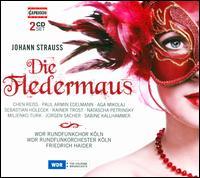 Strauss: Die Fledermaus - Aga Mikolaj (vocals); Chen Reiss (vocals); Jurgen Sacher (vocals); Miljenko Turk (vocals); Natascha Petrinsky (vocals);...