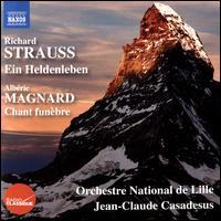 Strauss: Ein Heldenleben; Magnard: Chant funèbre - Fernand Iaciu (violin); L'Orchestre National de Lille; Jean-Claude Casadesus (conductor)