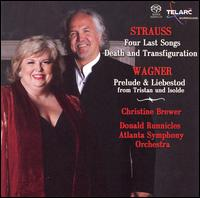Strauss: Four Last Songs; Death and Transfiguration; Wagner: Prelude & Liebestod from Tristan & Isolde - Christine Brewer (soprano); Atlanta Symphony Orchestra; Donald Runnicles (conductor)