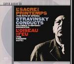 Stravinsky Conducts Le Sacre du Printemps, L'Oiseau de Feu