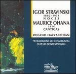 Stravinsky: Noces; Ohana: Cantigas