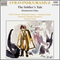 Stravinsky: Soldier's Tale; Dumbarton Oaks - David Carstairs (trumpet); David Timson; James Manson (double bass); Nicholas Cox (clarinet); Nicholas Ward (violin);...