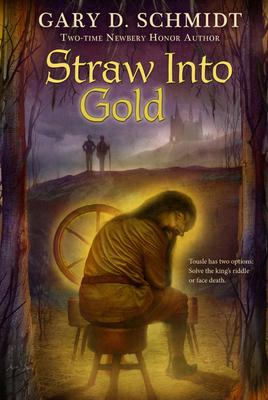 Straw Into Gold - Schmidt, Gary D, Professor