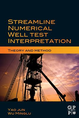Streamline Numerical Well Test Interpretation: Theory and Method - Jun, Yao