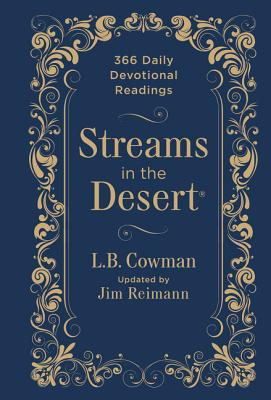 Streams in the Desert: 366 Daily Devotional Readings - Cowman, L B, and Reimann, Jim (Editor)