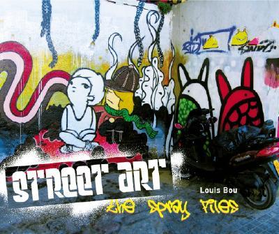 Street Art: The Spray Files - Bou, Louis