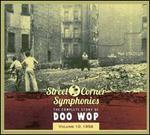 Street Corner Symphonies: The Complete Story of Doo Wop, Vol. 10 (1958)