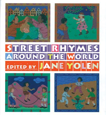 Street Rhymes Around The World - Yolen, Jane (Editor)