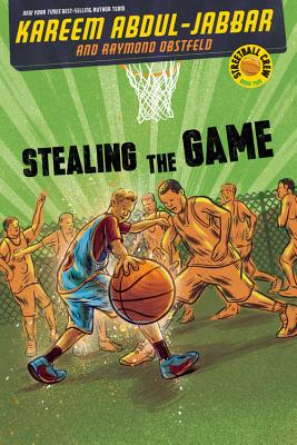 Streetball Crew Book Two Stealing the Game - Abdul-Jabbar, Kareem