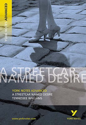 Streetcar Named Desire: York Notes Advanced - Williams, T.