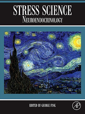 Stress Science: Neuroendocrinology - Fink, George (Editor)