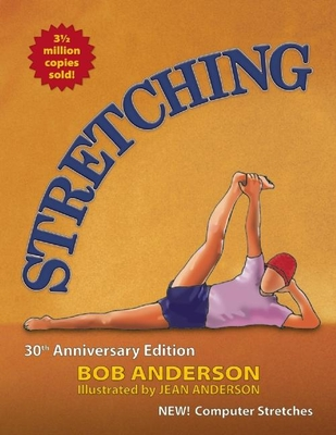 Stretching - Anderson, Bob, Ed.D