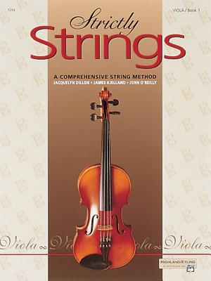 Strictly Strings, Bk 1: Viola - Dillon, Jacquelyn, and Kjelland, James, and O'Reilly, John, Professor