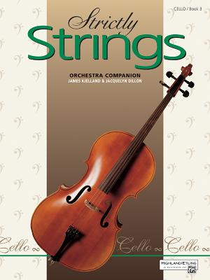 Strictly Strings, Bk 3: Cello - Dillon, Jacquelyn, and Kjelland, James