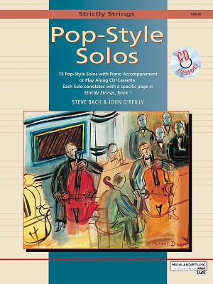 Strictly Strings Pop-Style Solos: Violin, Book & CD - Bach, Steve (Composer), and O'Reilly, John, Professor (Composer)