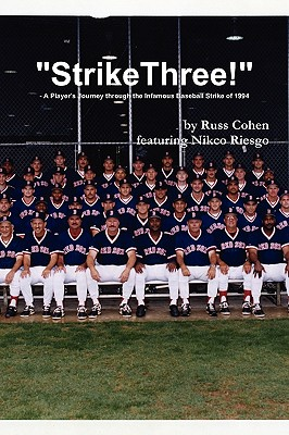 Strike Three! - A Player's Journey Through the Infamous Baseball Strike of 1994 - Riesgo, Nikco, and Cohen, Russ