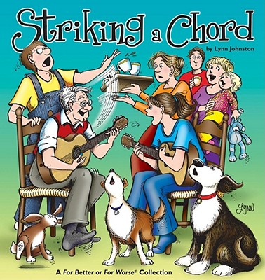 Striking a Chord: A for Better or for Worse Collection - Johnston, Lynn