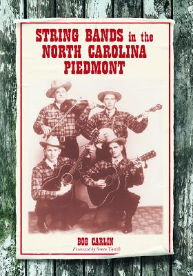 String Bands in the North Carolina Piedmont - Carlin, Bob