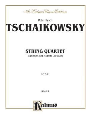 String Quartet in D Major, Op. 11 - Tchaikovsky, Peter Ilyich (Composer)