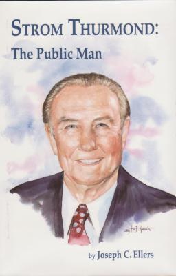Strom Thurmond: The Public Man - Ellers, Joseph C