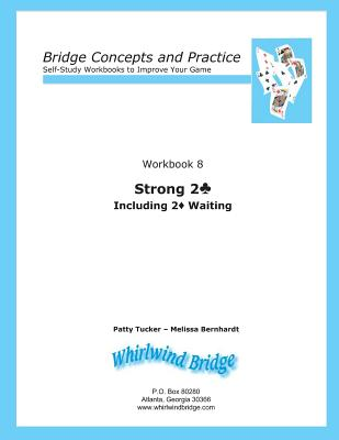 Strong 2 Club Including 2 Diamond Waiting: Bridge Concepts and Practice - Tucker, Patty, and Bernhardt, Melissa