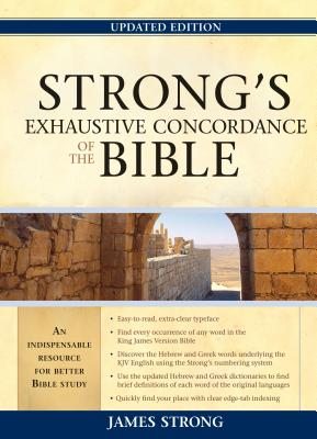 Strong's Exhaustive Concordance of the Bible - Strong, James