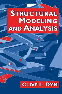 Structural Modeling and Analysis - Dym, Clive L