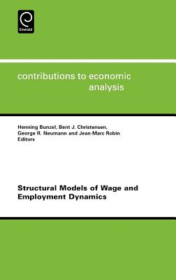 Structural Models of Wage and Employment Dynamics - Bunzel, Henning (Editor), and Christensen, Bent (Editor), and Neumann, George R (Editor)