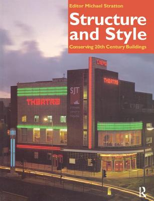 Structure and Style: Conserving Twentieth-Century Buildings - Stratton, Michael (Editor)