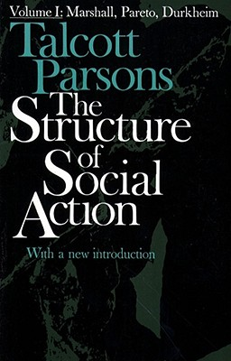 Structure of Social Action 2ed V1 - Parsons, Talcott