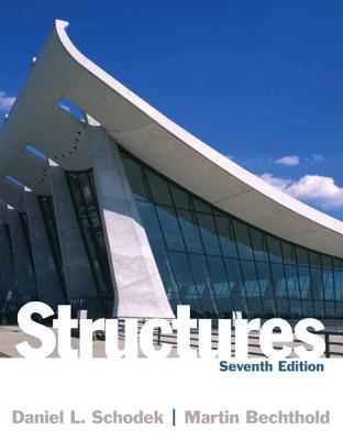 Structures - Schodek, Daniel L, and Bechthold, Martin