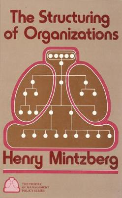Structuring of Organizations - Mintzberg, Henry