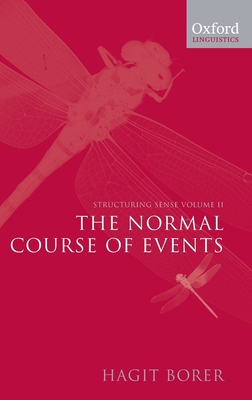 Structuring Sense: Volume II: The Normal Course of Events - Borer, Hagit