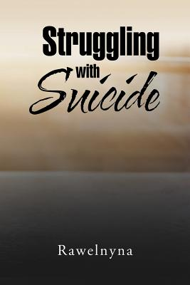 Struggling with Suicide - Rawelnyna