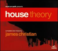Stuck on Earth Presents: House Theory - James Christian