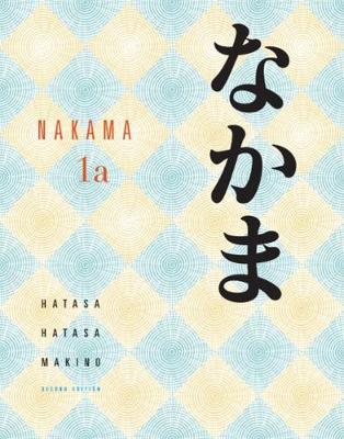 Student Activity Manual for Hatasa/Hatasa/Makino's Nakama 1 - Hatasa, Yukiko Abe, and Hatasa, Kazumi, and Makino, Seiichi