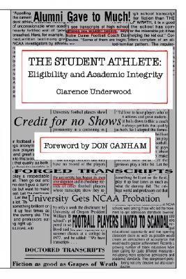 Student Athlete: Eligibility and Academic Integrity - Underwood, Clarence