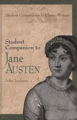 Student Companion to Jane Austen - Teachman, Debra
