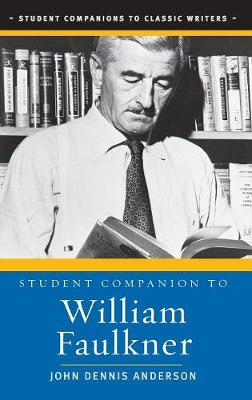 Student Companion to William Faulkner - Anderson, John Dennis