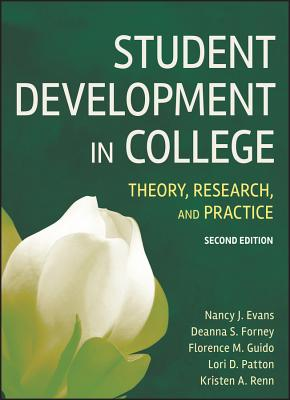 Student Development in College: Theory, Research, and Practice - Evans, Nancy J, and Forney, Deanna S, and Guido, Florence M