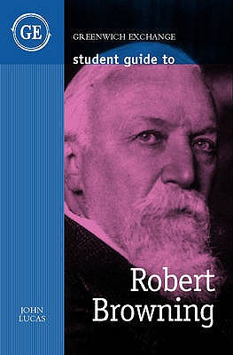 Student Guide to Robert Browning - Lucas, John