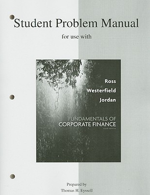 Student Problem Manual for Use with Fundamentals of Corporate Finance - Ross, Stephen A, Professor