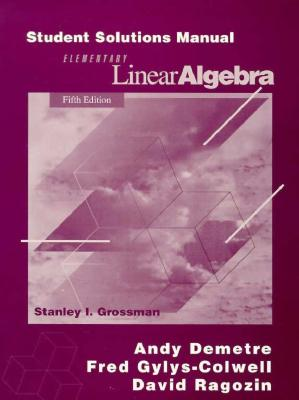 student solutions manual for grossman s elementary linear algebra rh alibris com Elementary Linear Algebra Practice Elementary Linear Algebra by Camm