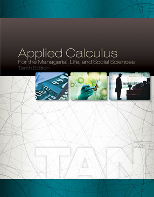 Student Solutions Manual for Tan's Applied Calculus for the Managerial, Life, and Social Sciences, 10th - Tan, Soo