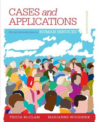 Student Workbook (Case Plus App) for Woodside's an Introduction to the Human Services, 8th - Woodside, Marianne R, and McClam, Tricia